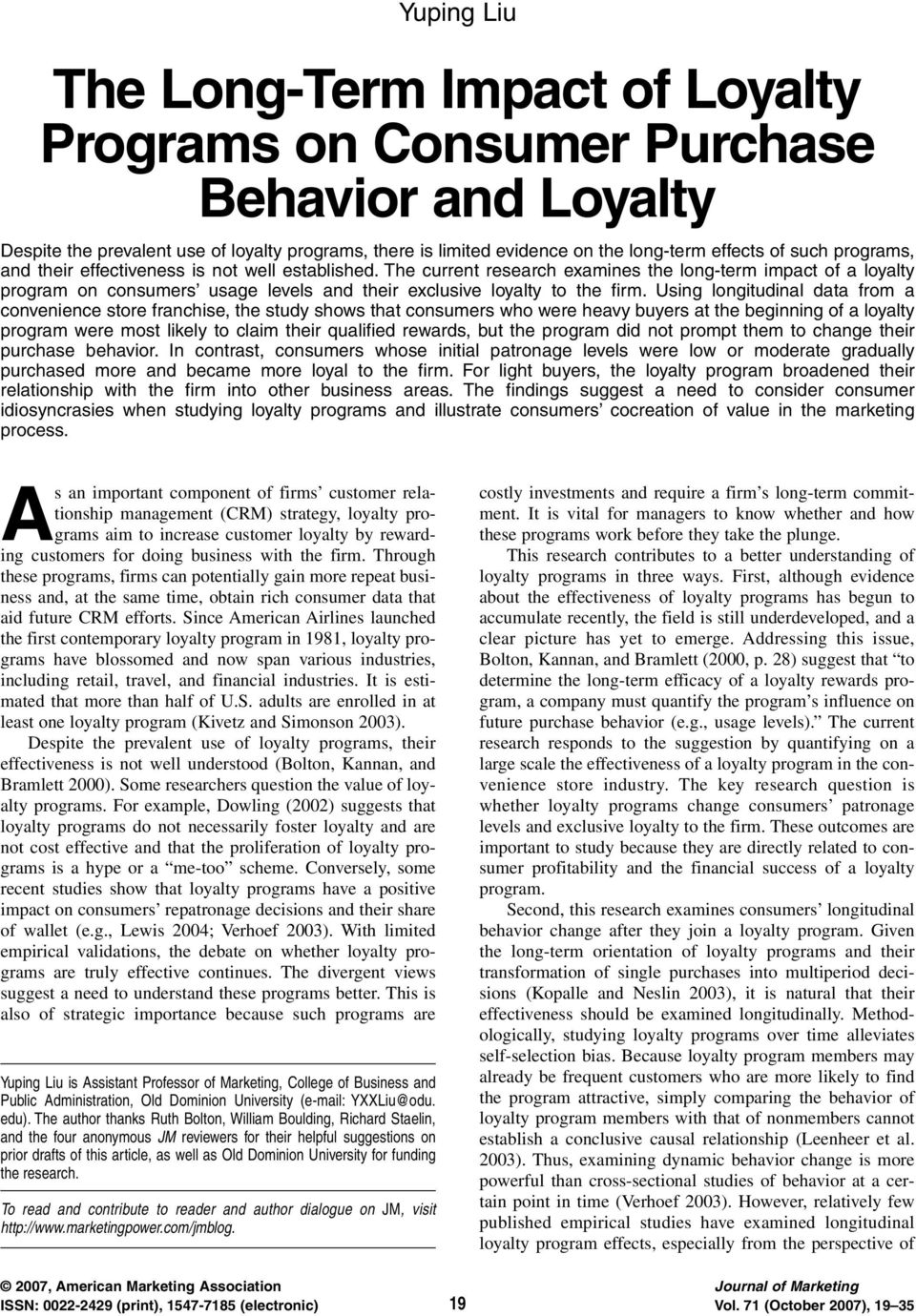 Usng longtudnal data from a convenence store franchse, the study shows that consumers who were heavy buyers at the begnnng of a loyalty program were most lkely to clam ther qualfed rewards, but the