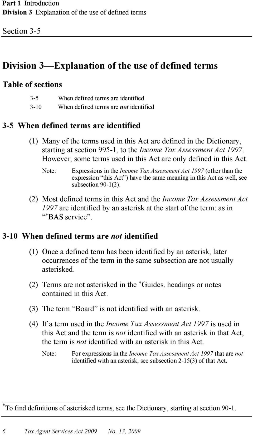 Act 1997. However, some terms used in this Act are only defined in this Act.