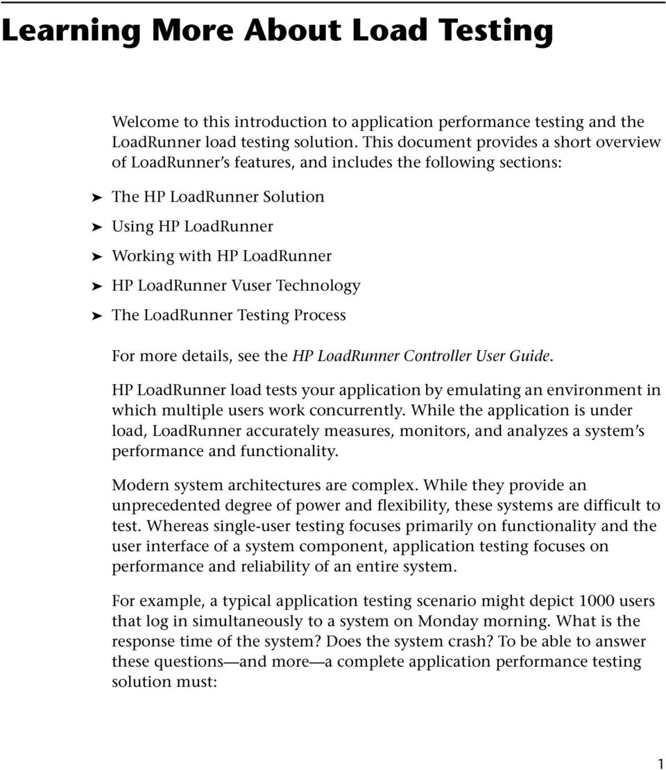 Technology The LoadRunner Testing Process For more details, see the HP LoadRunner Controller User Guide.