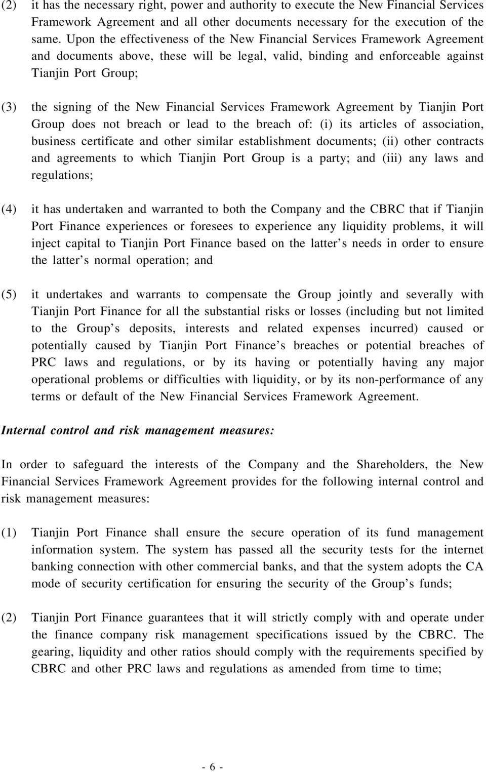 New Financial Services Framework Agreement by Tianjin Port Group does not breach or lead to the breach of: (i) its articles of association, business certificate and other similar establishment