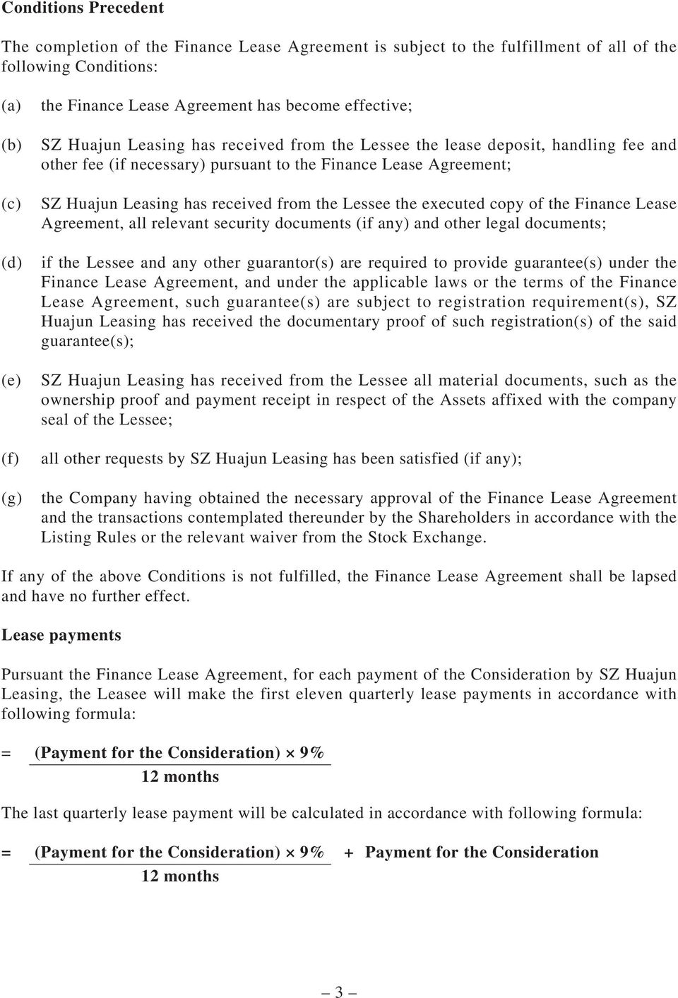 Lessee the executed copy of the Finance Lease Agreement, all relevant security documents (if any) and other legal documents; if the Lessee and any other guarantor(s) are required to provide