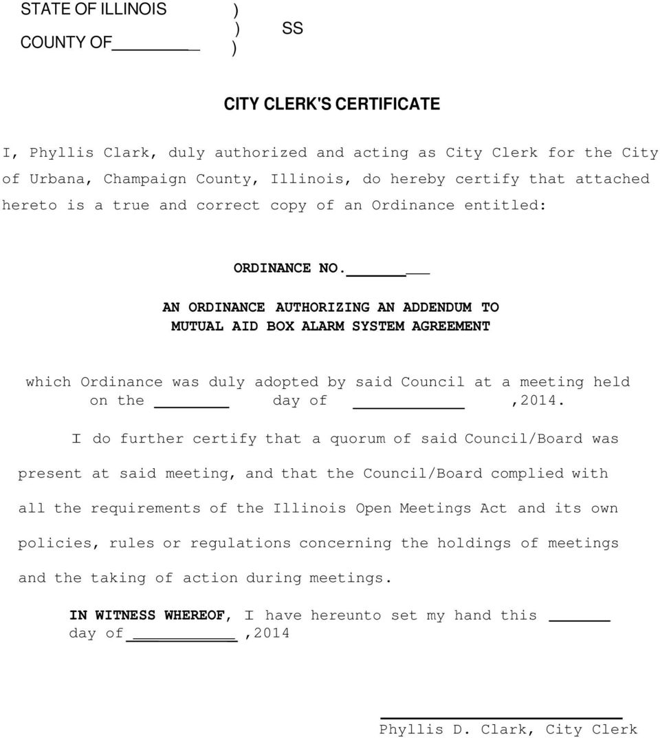 _ AN ORDINANCE AUTHORIZING AN ADDENDUM TO MUTUAL AID BOX ALARM SYSTEM AGREEMENT which Ordinance was duly adopted by said Council at a meeting held on the day of,2014.
