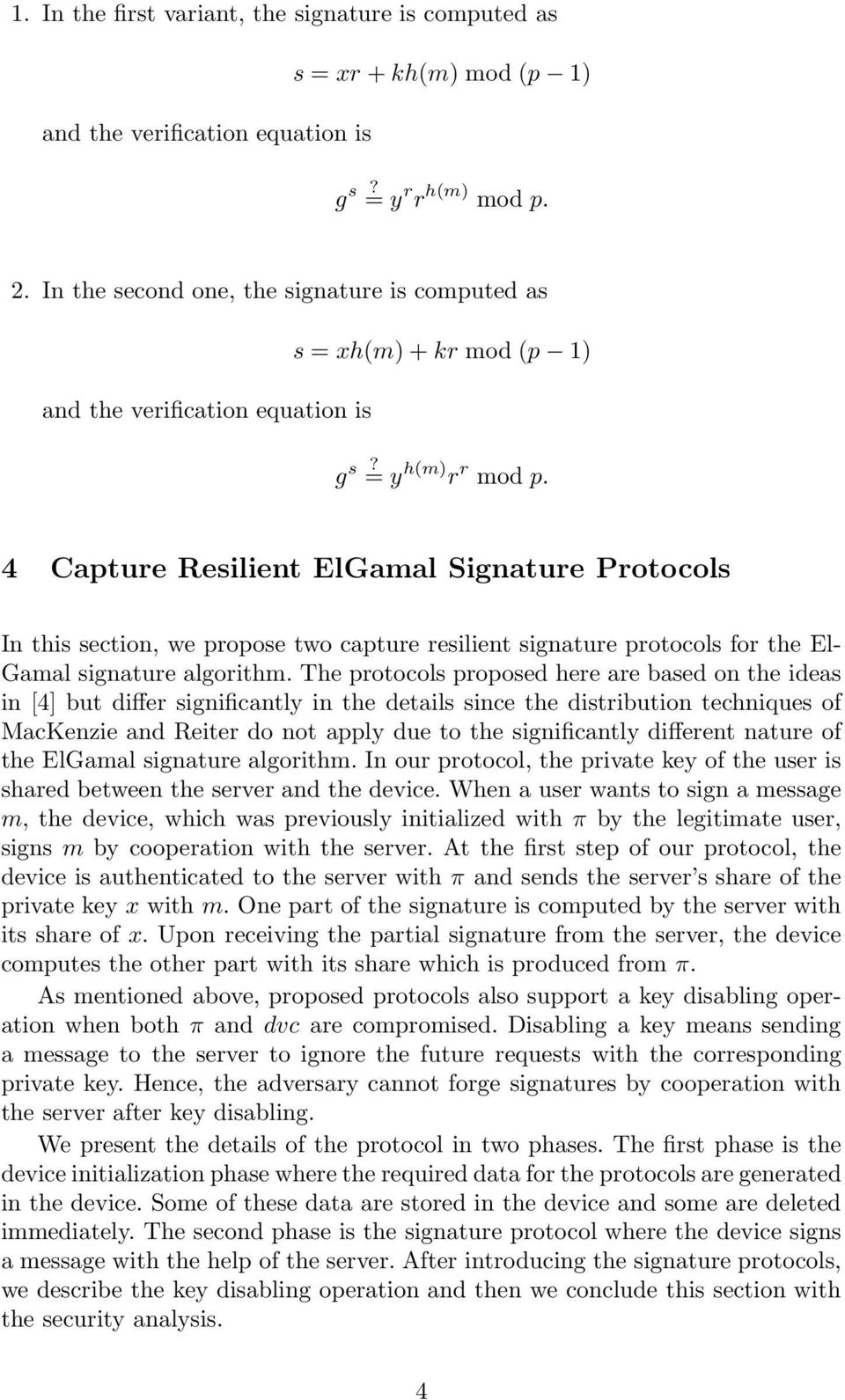 4 Capture Resilient ElGamal Signature Protocols In this section, we propose two capture resilient signature protocols for the El- Gamal signature algorithm.