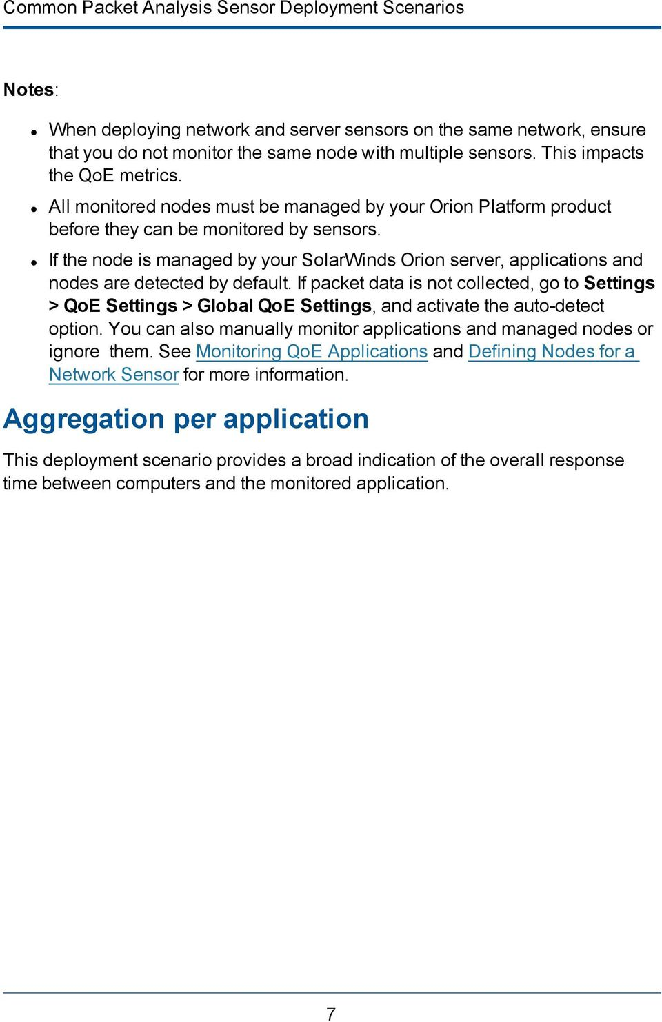 If the node is managed by your SolarWinds Orion server, applications and nodes are detected by default.