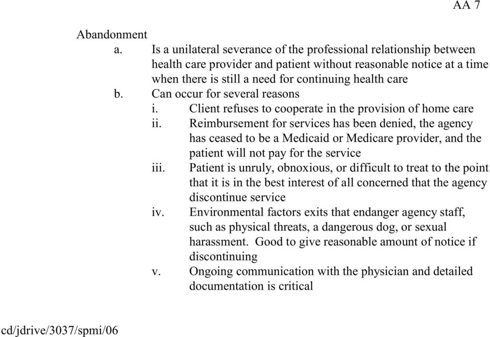 Can occur for several reasons i. Client refuses to cooperate in the provision of home care ii.