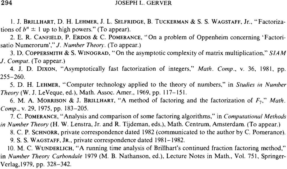 """ SIAM J. Conlput. (To appear.) 4. J. D. DIXON. ""Asymptotically fast factorization of integers."" Muth. Conlp., v. 36, 1981. pp. 255-260. 5. D. H. LEHMER."
