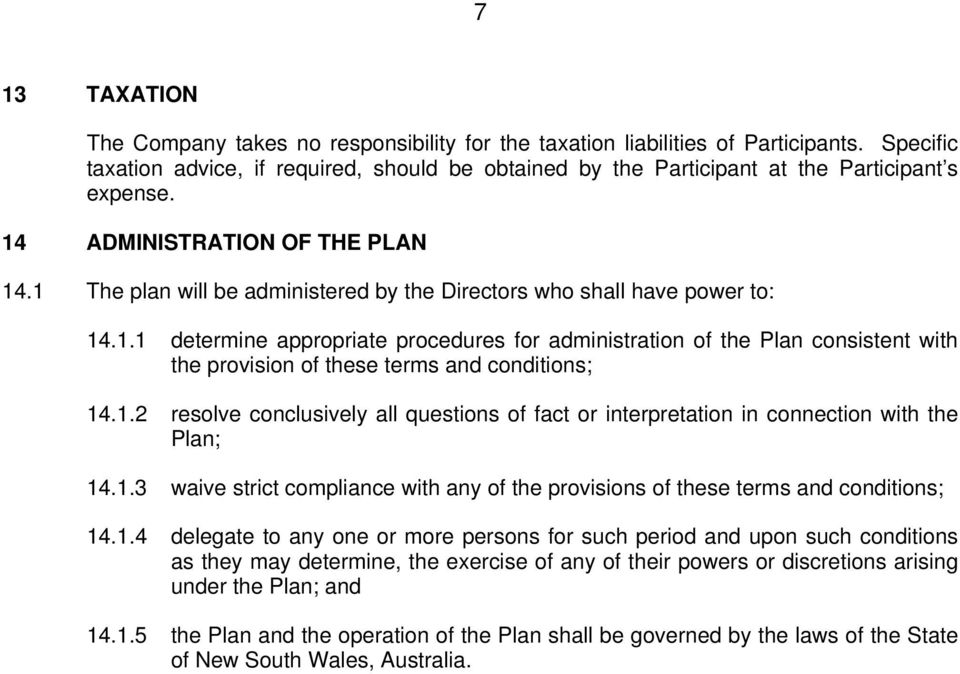 1 The plan will be administered by the Directors who shall have power to: 14.1.1 determine appropriate procedures for administration of the Plan consistent with the provision of these terms and conditions; 14.