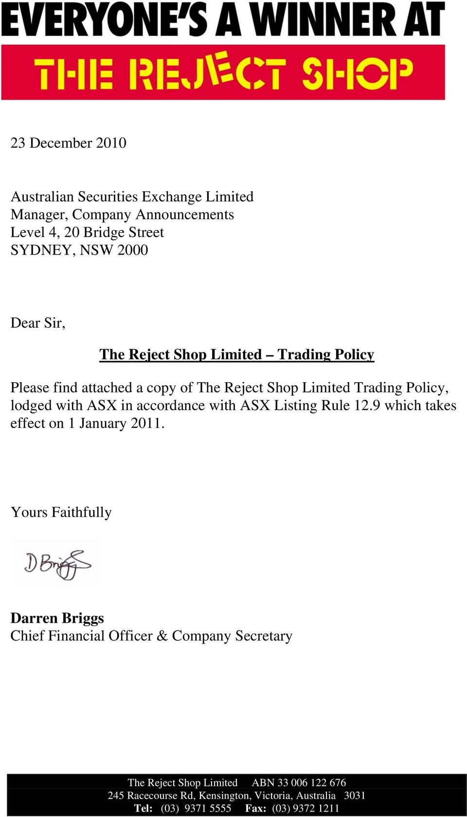 with ASX Listing Rule 12.9 which takes effect on 1 January 2011.