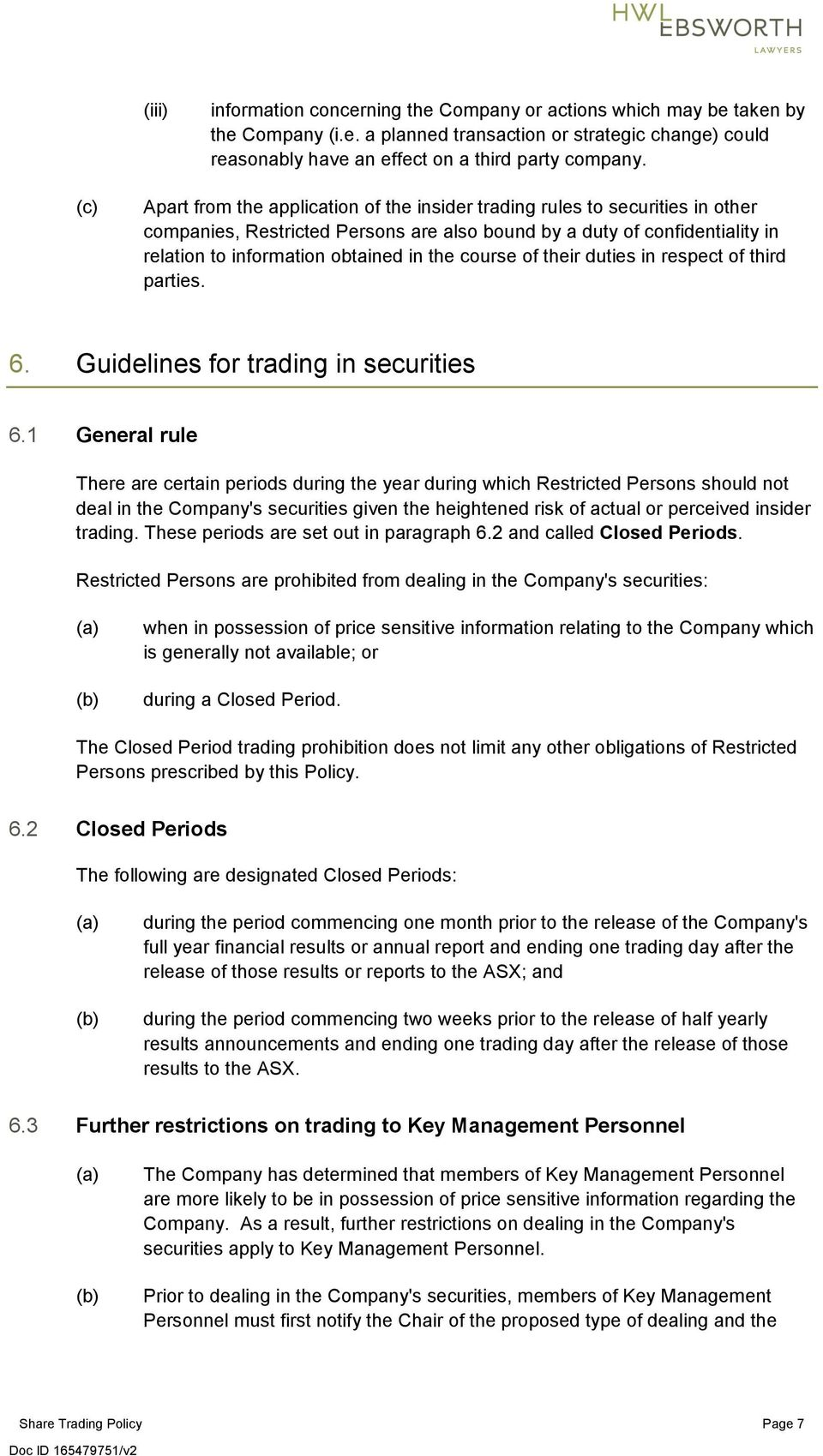 course of their duties in respect of third parties. 6. Guidelines for trading in securities 6.