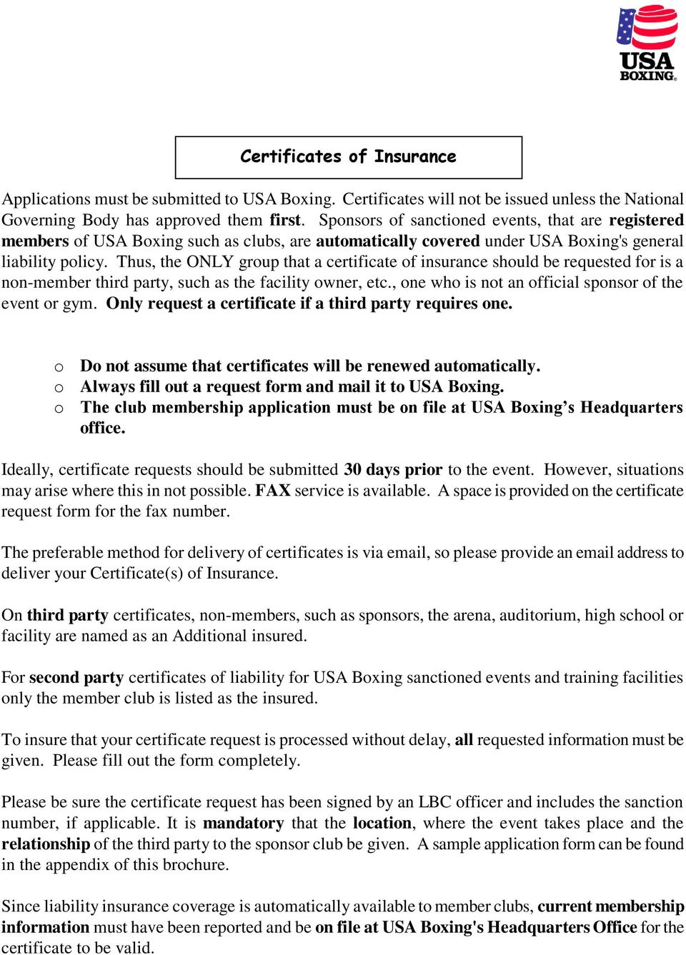 Thus, the ONLY group that a certificate of isurace should be requested for is a o-member third party, such as the facility ower, etc., oe who is ot a official sposor of the evet or gym.