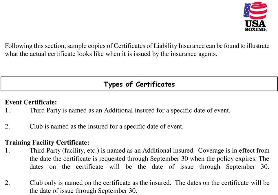 Traiig Facility Certificate: 1. Third Party (facility, etc.) is amed as a Additioal isured.