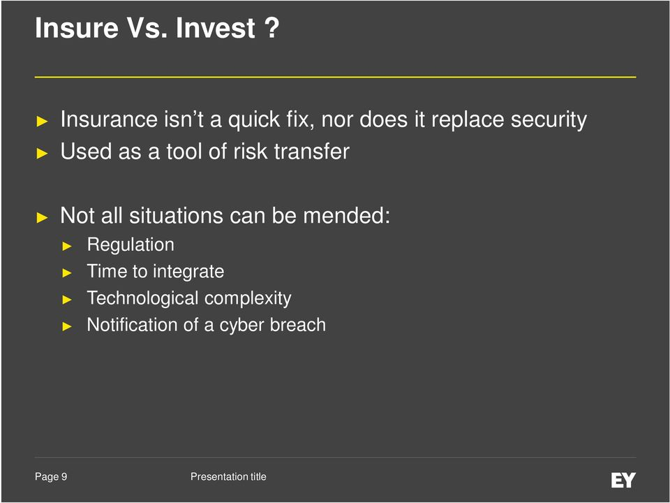 as a tool of risk transfer Not all situations can be mended: