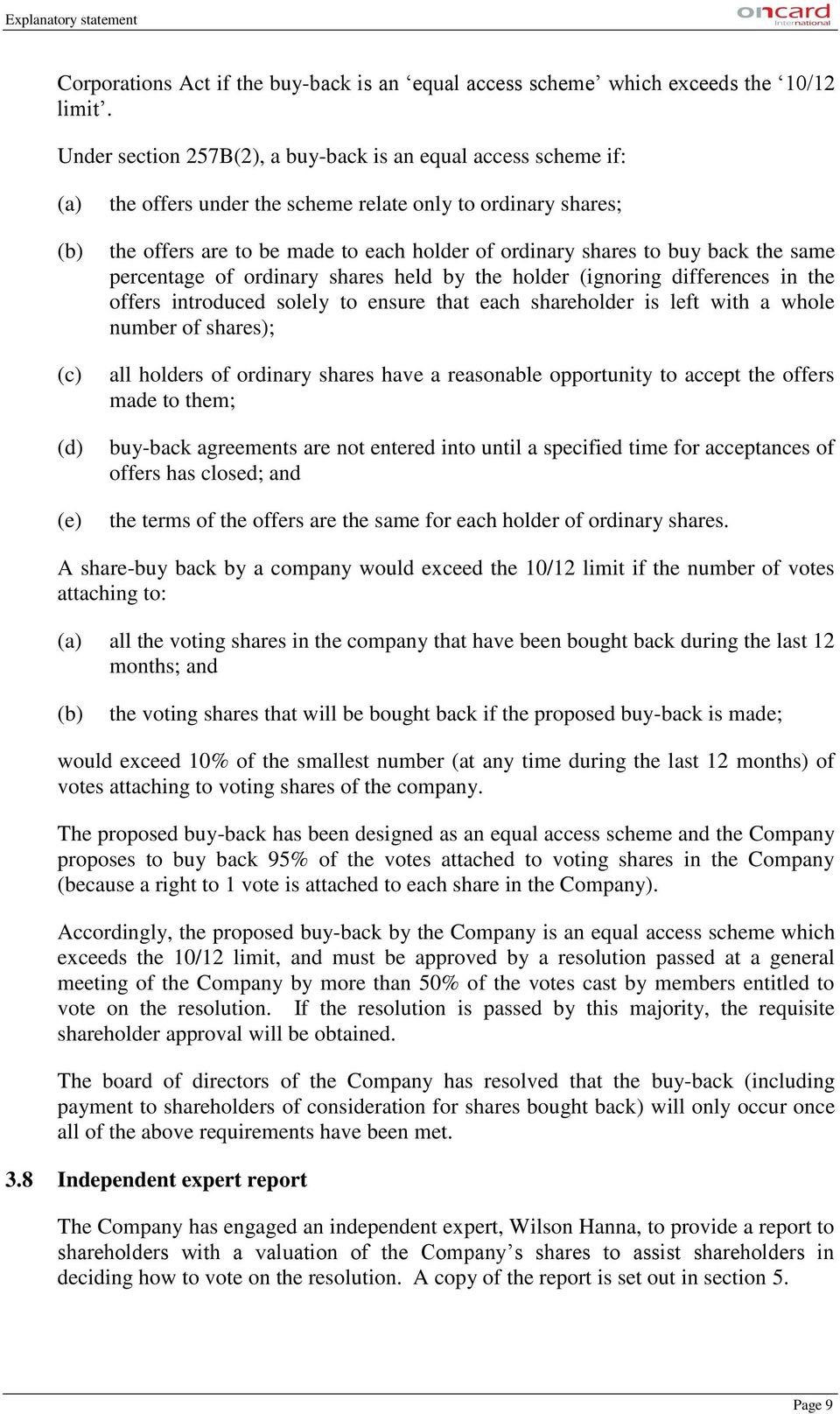 shares to buy back the same percentage of ordinary shares held by the holder (ignoring differences in the offers introduced solely to ensure that each shareholder is left with a whole number of