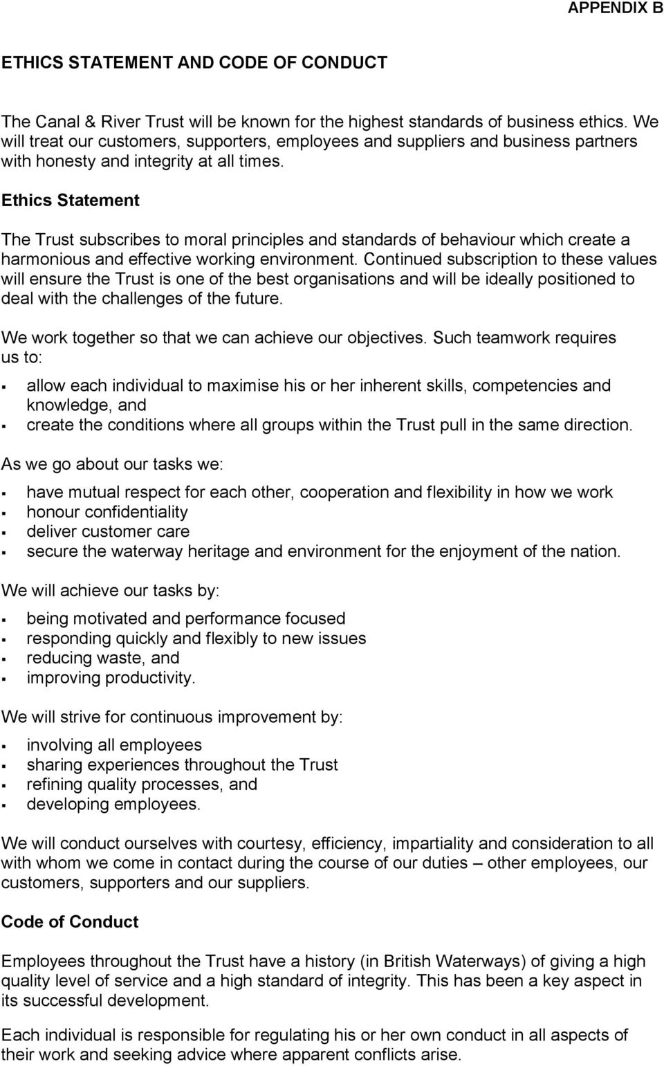 Ethics Statement The Trust subscribes to moral principles and standards of behaviour which create a harmonious and effective working environment.