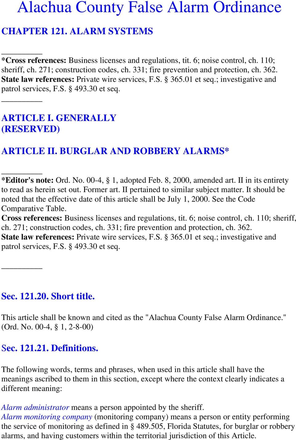 GENERALLY (RESERVED) ARTICLE II. BURGLAR AND ROBBERY ALARMS* *Editor's note: Ord. No. 00-4, 1, adopted Feb. 8, 2000, amended art. II in its entirety to read as herein set out. Former art.