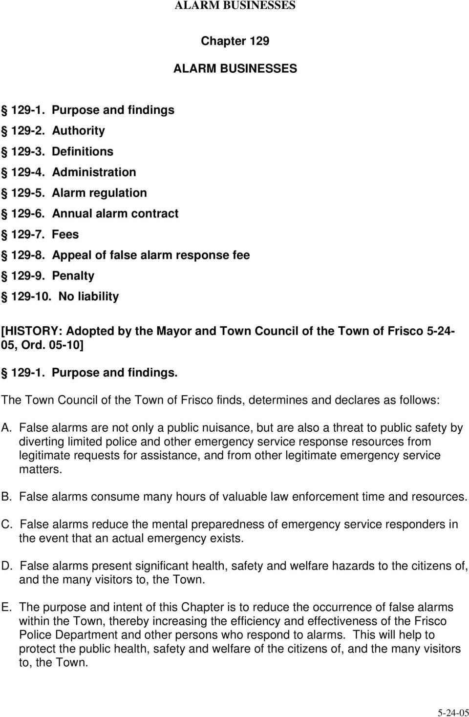 Purpose and findings. The Town Council of the Town of Frisco finds, determines and declares as follows: A.