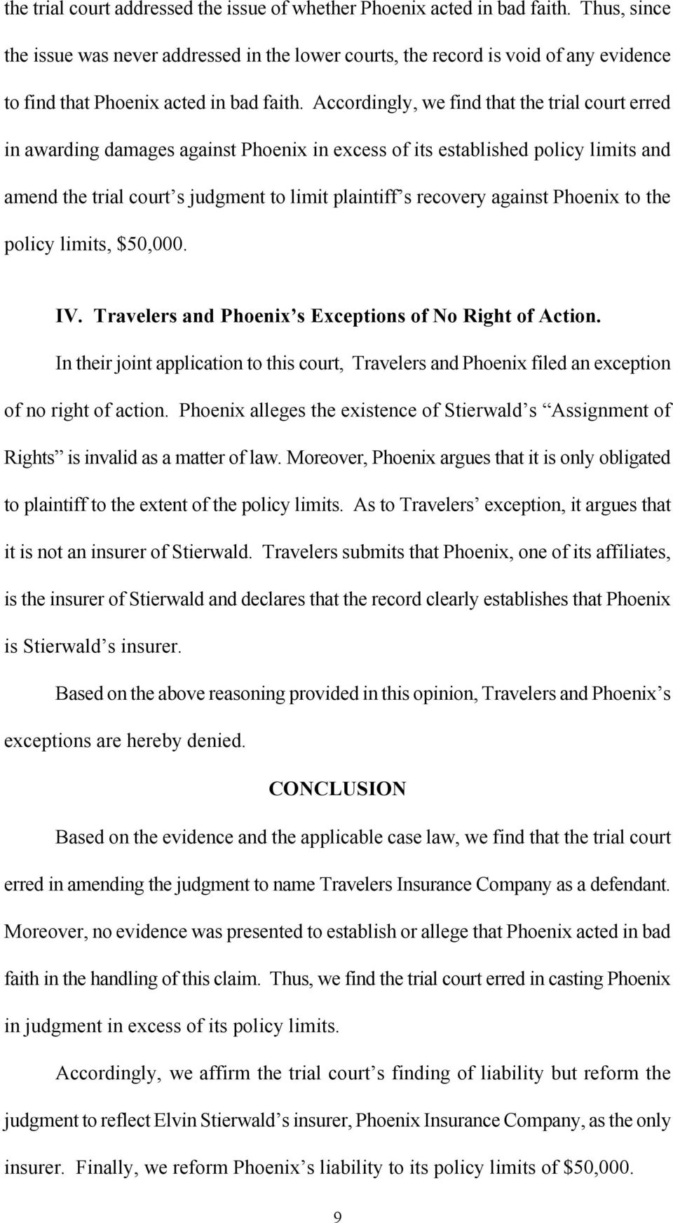 Accordingly, we find that the trial court erred in awarding damages against Phoenix in excess of its established policy limits and amend the trial court s judgment to limit plaintiff s recovery