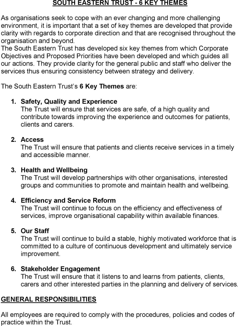 The South Eastern Trust has developed six key themes from which Corporate Objectives and Proposed Priorities have been developed and which guides all our actions.