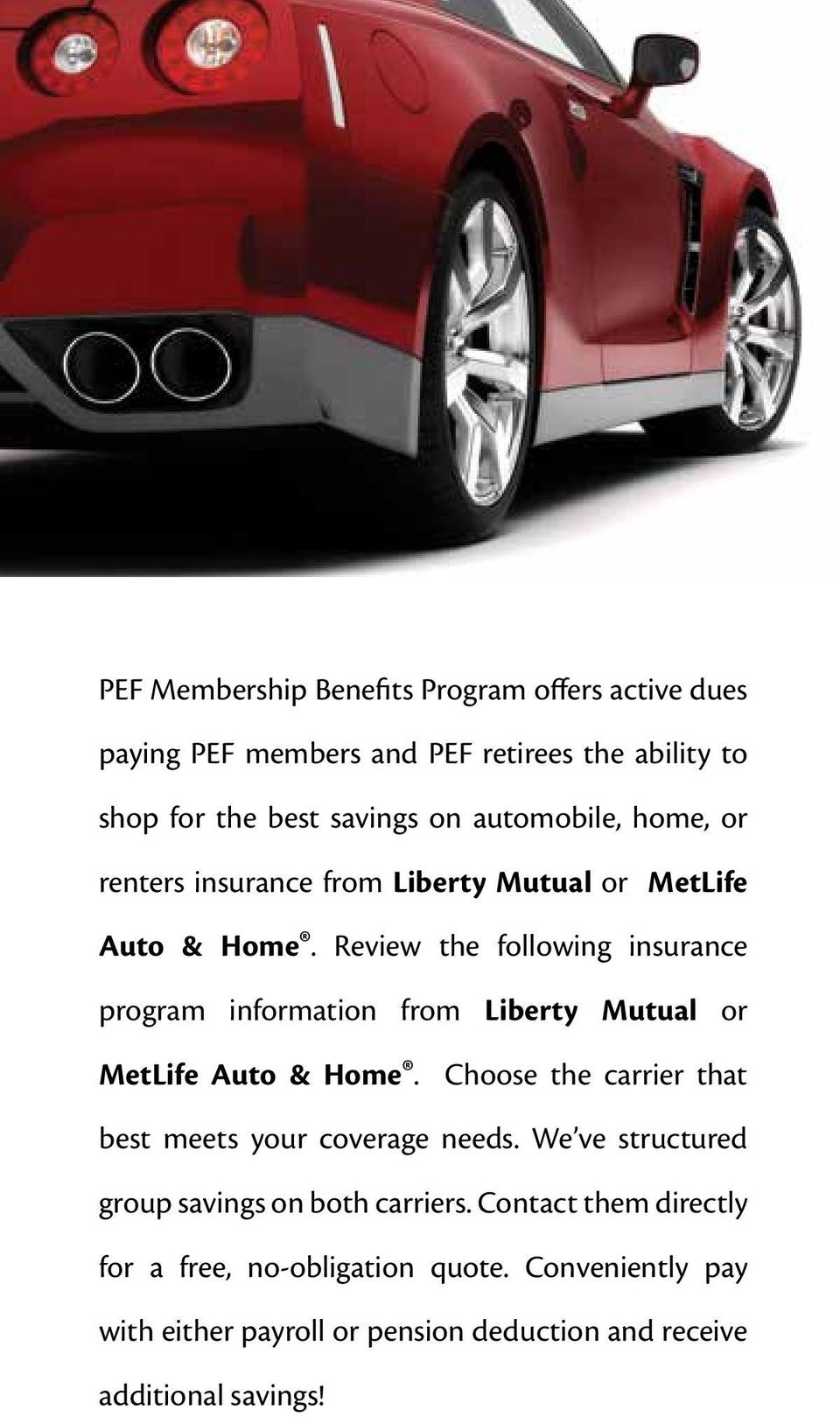 Review the following insurance program information from Liberty Mutual or MetLife Auto & Home.