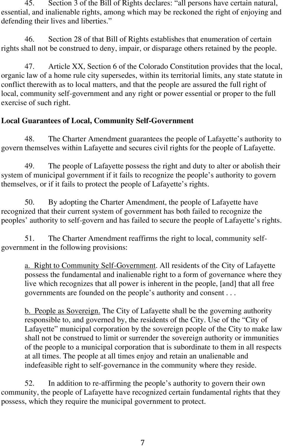 Article XX, Section 6 of the Colorado Constitution provides that the local, organic law of a home rule city supersedes, within its territorial limits, any state statute in conflict therewith as to