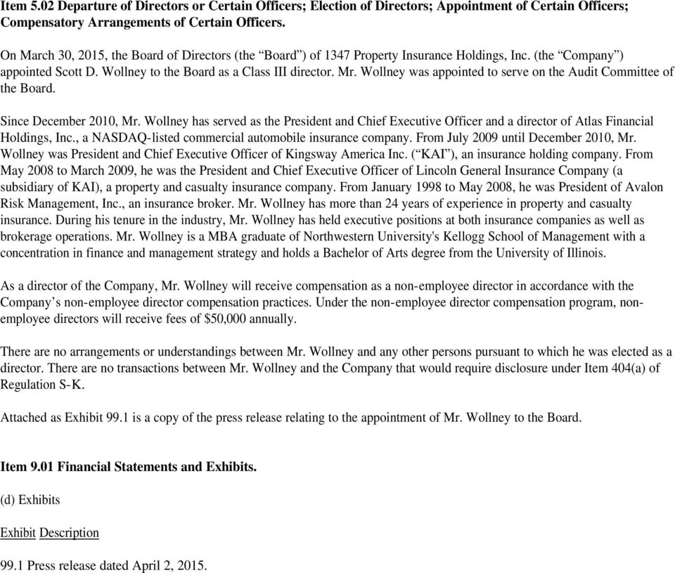 Wollney was appointed to serve on the Audit Committee of the Board. Since December 2010, Mr.
