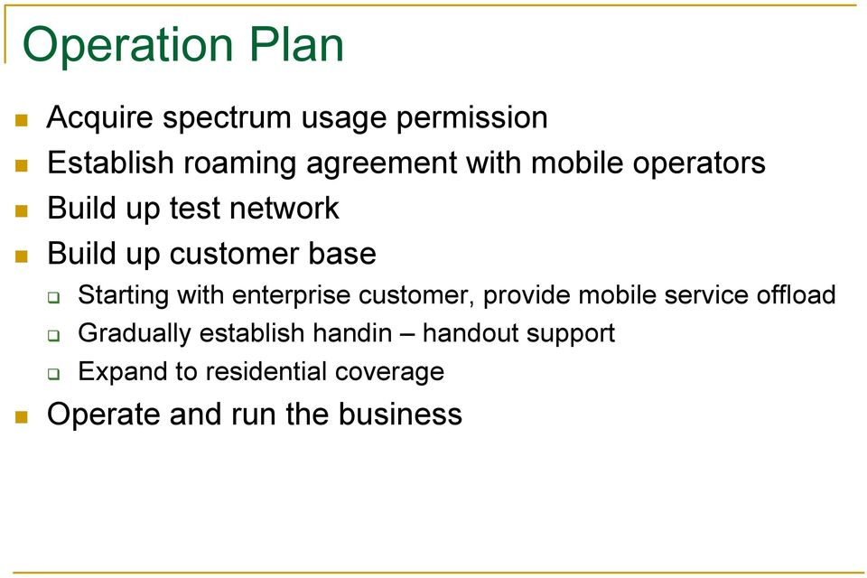 with enterprise customer, provide mobile service offload Gradually establish