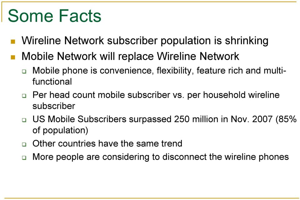 subscriber vs. per household wireline subscriber US Mobile Subscribers surpassed 250 million in Nov.