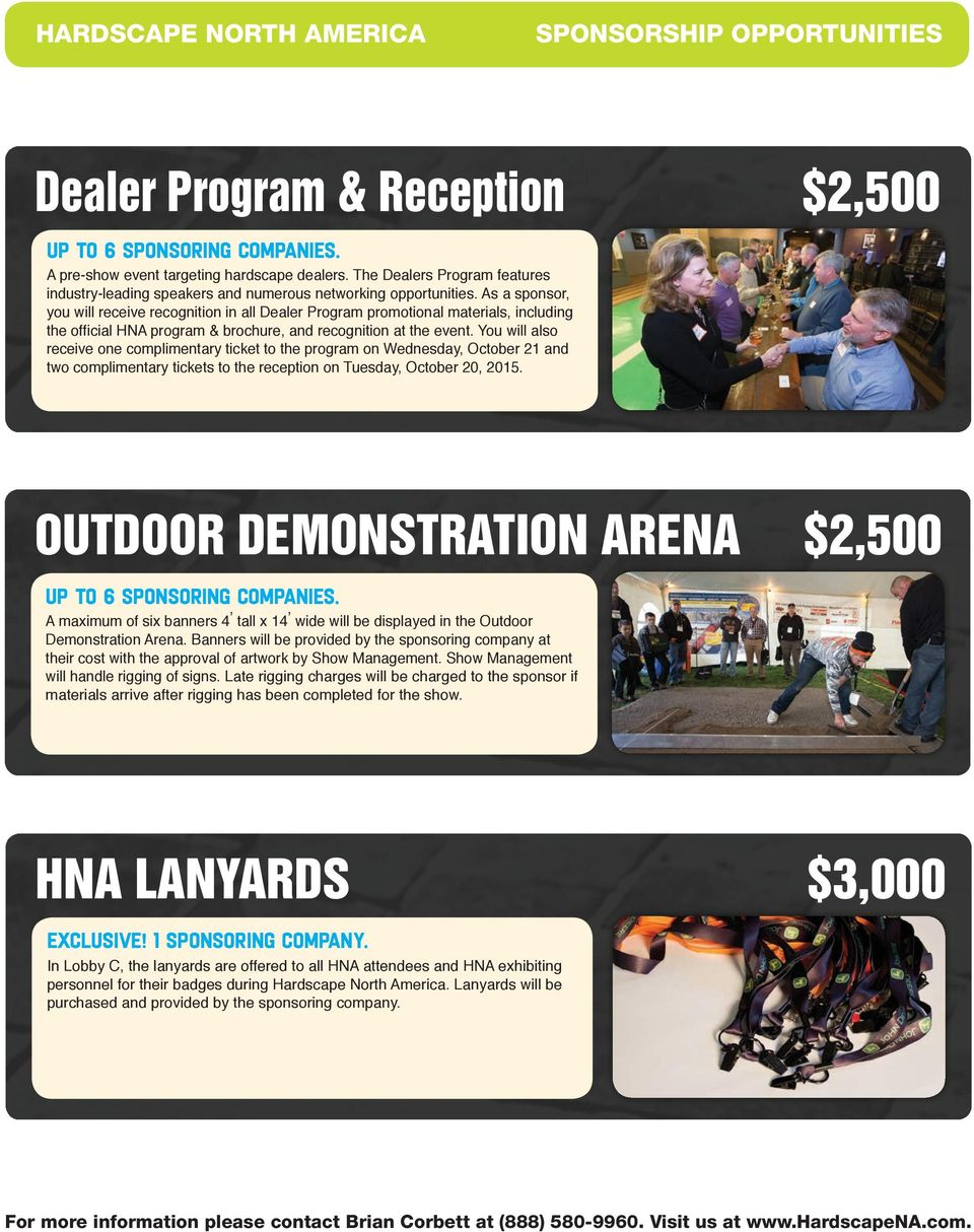 As a sponsor, you will receive recognition in all Dealer Program promotional materials, including the official HNA program & brochure, and recognition at the event.
