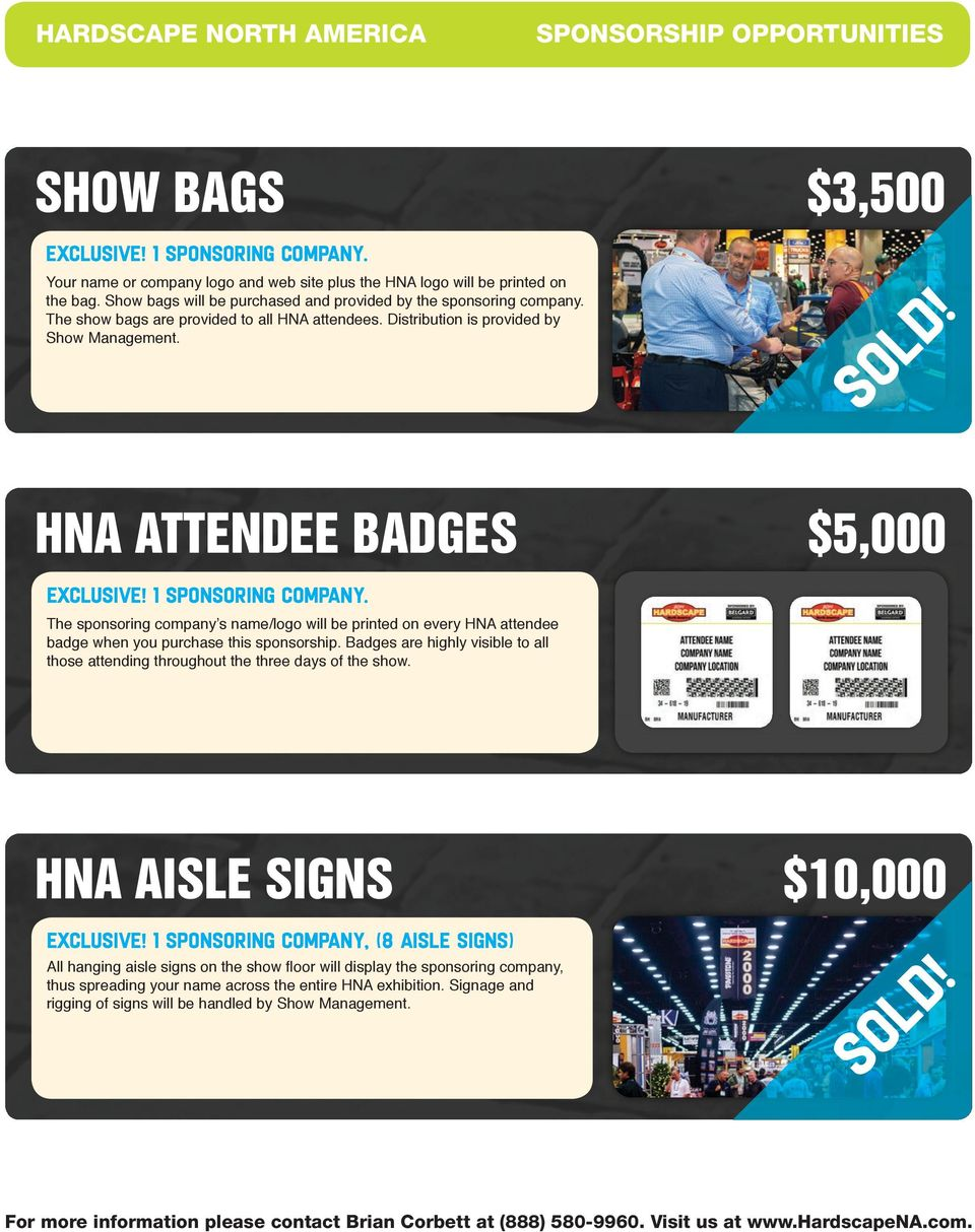 HNA ATTENDEE BADGES $5,000 The sponsoring company s name/logo will be printed on every HNA attendee badge when you purchase this sponsorship.