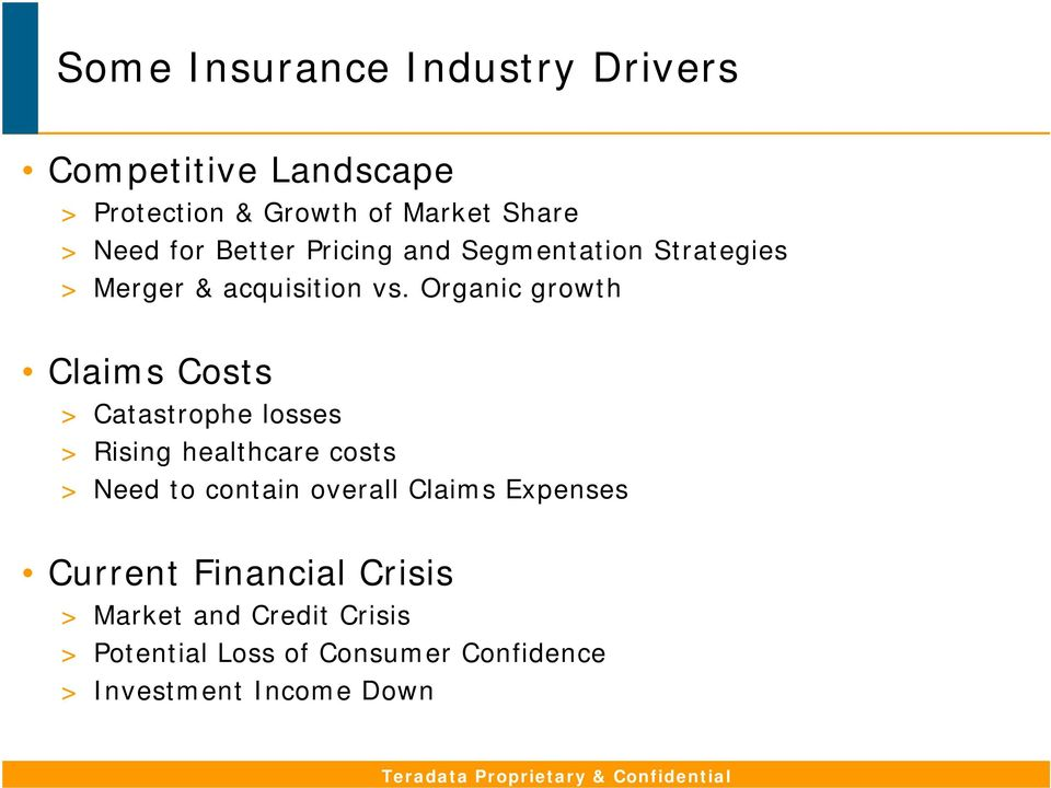 Organic growth Claims Costs > Catastrophe losses > Rising healthcare costs > Need to contain overall Claims