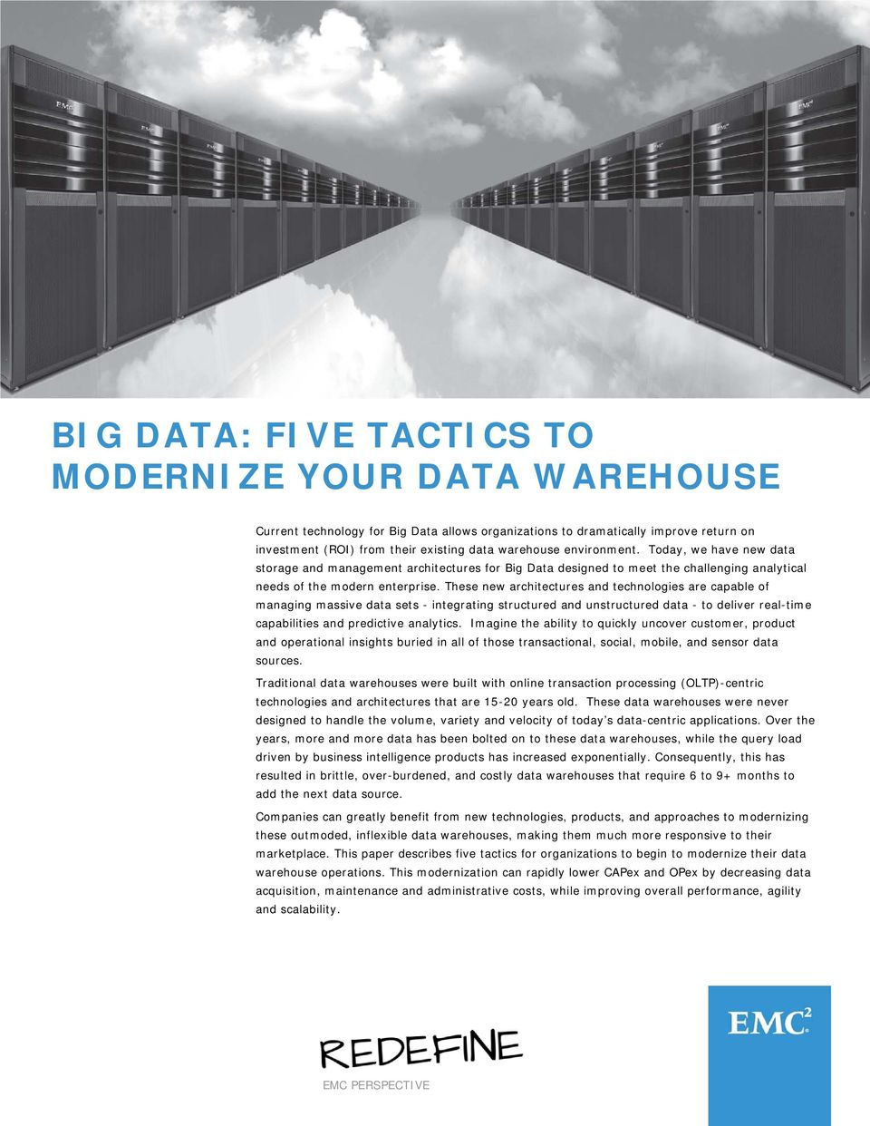 These new architectures and technologies are capable of managing massive data sets - integrating structured and unstructured data - to deliver real-time capabilities and predictive analytics.