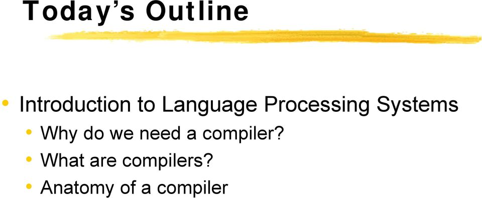 do we need a compiler?