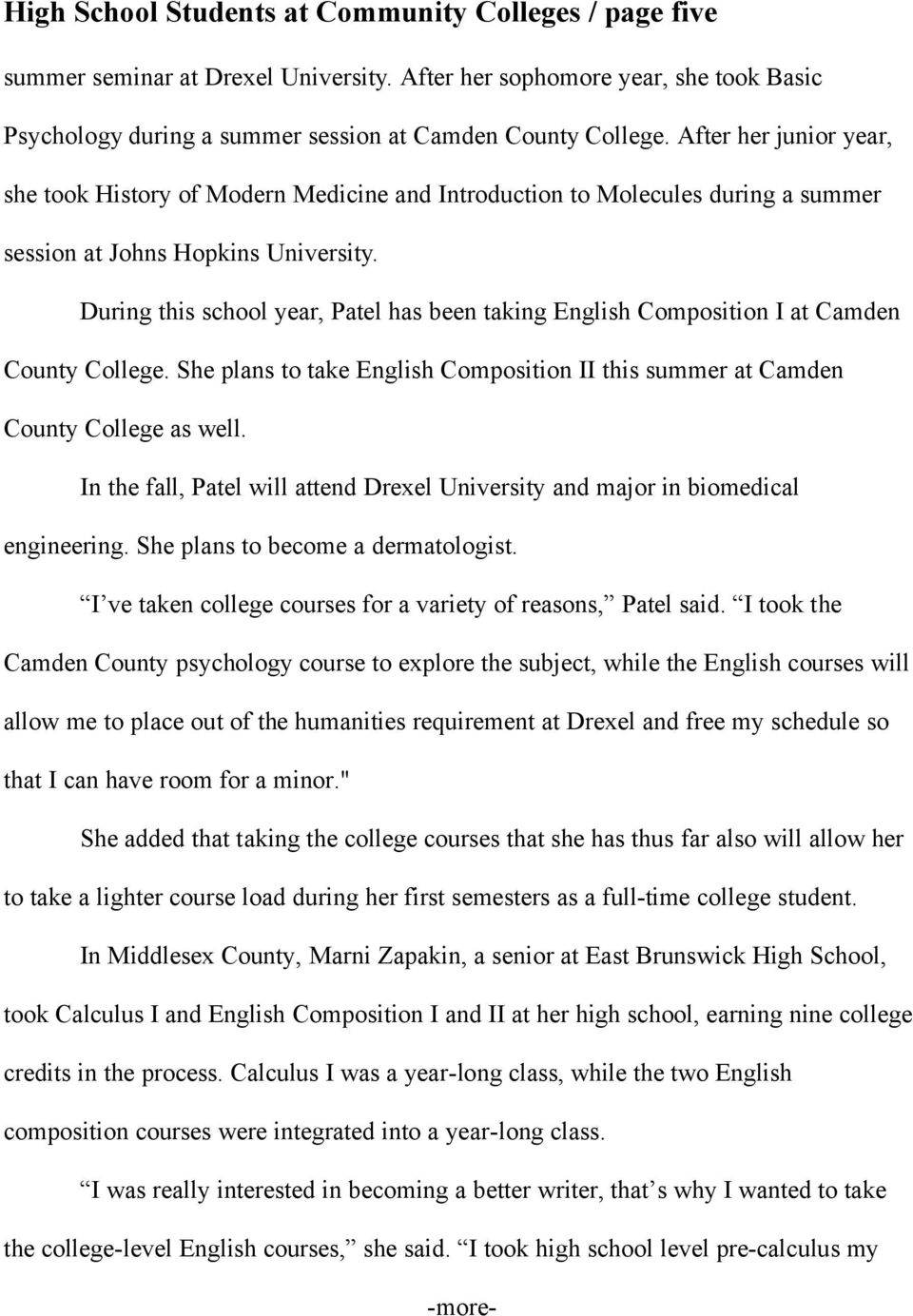 During this school year, Patel has been taking English Composition I at Camden County College. She plans to take English Composition II this summer at Camden County College as well.