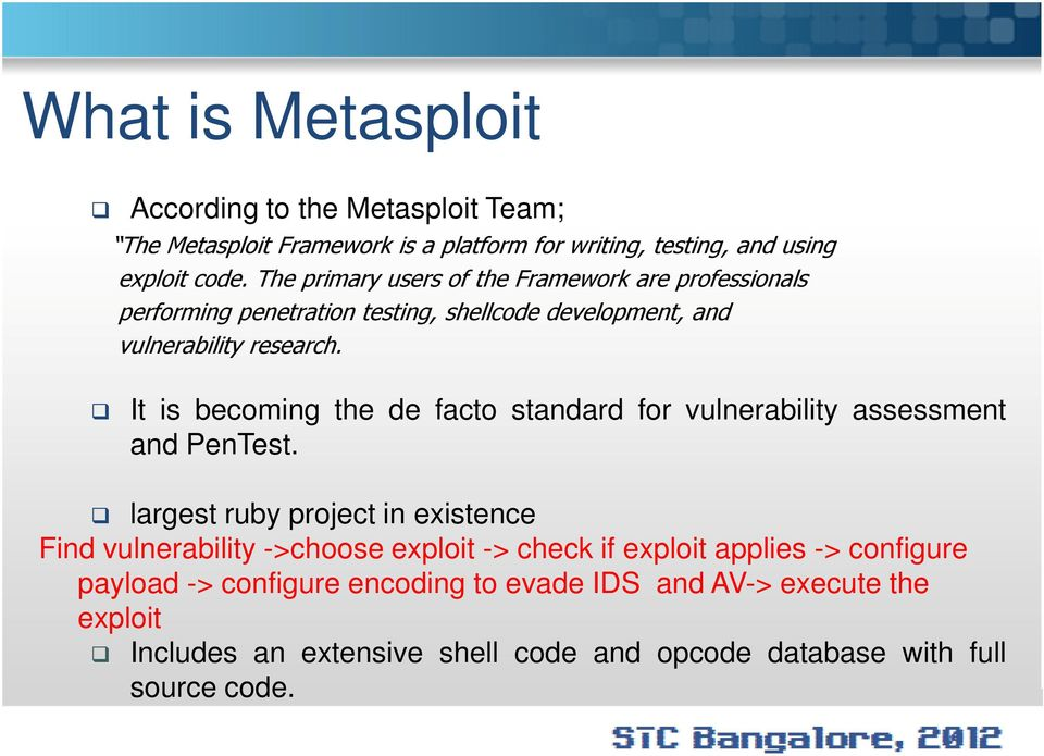 It is becoming the de facto standard for vulnerability assessment and PenTest.