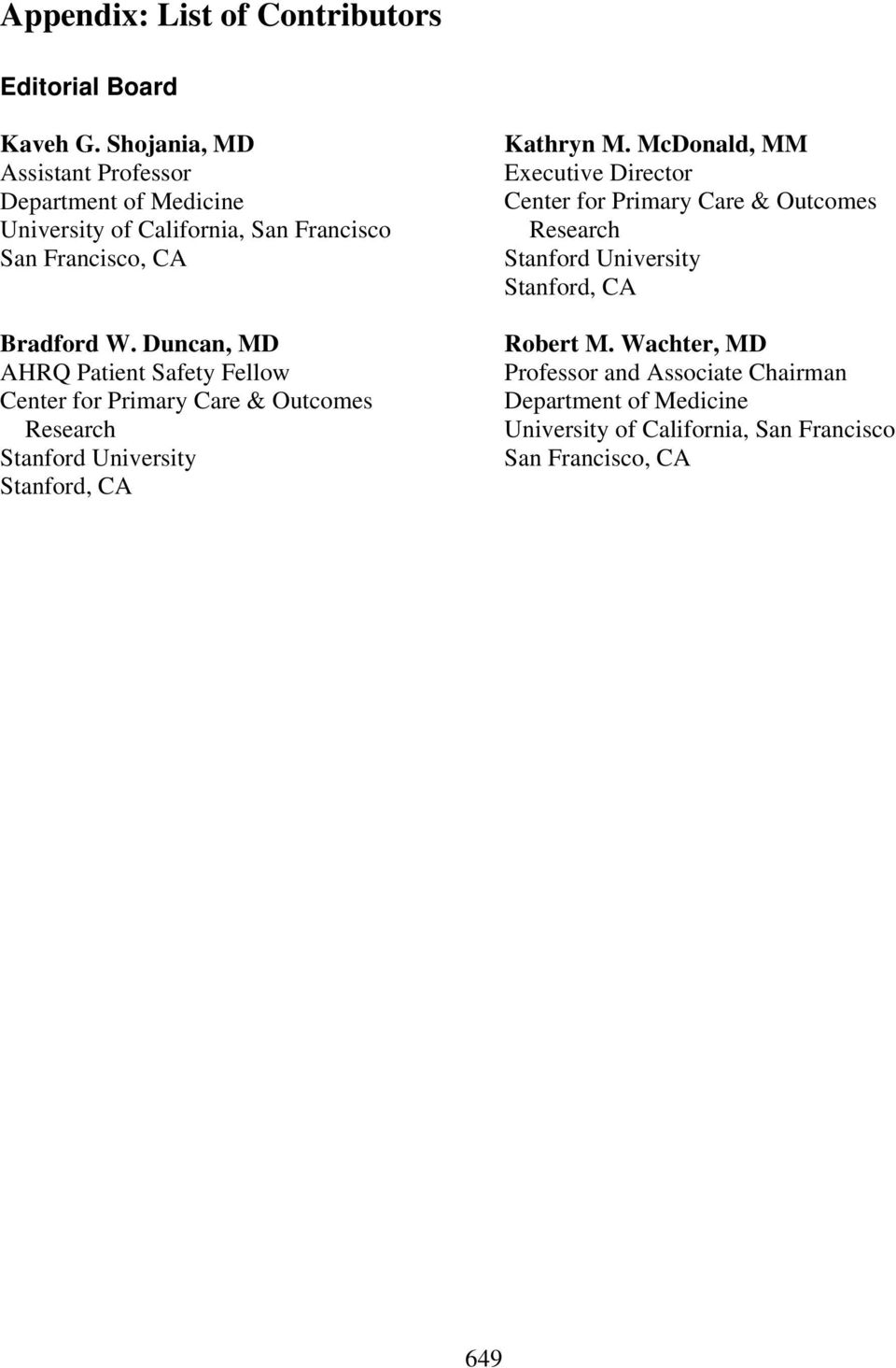 Duncan, MD AHRQ Patient Safety Fellow Center for Primary Care & Outcomes Research Stanford