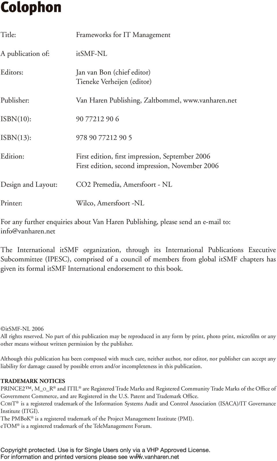 Premedia, Amersfoort - NL Wilco, Amersfoort -NL For any further enquiries about Van Haren Publishing, please send an e-mail to: info@vanharen.