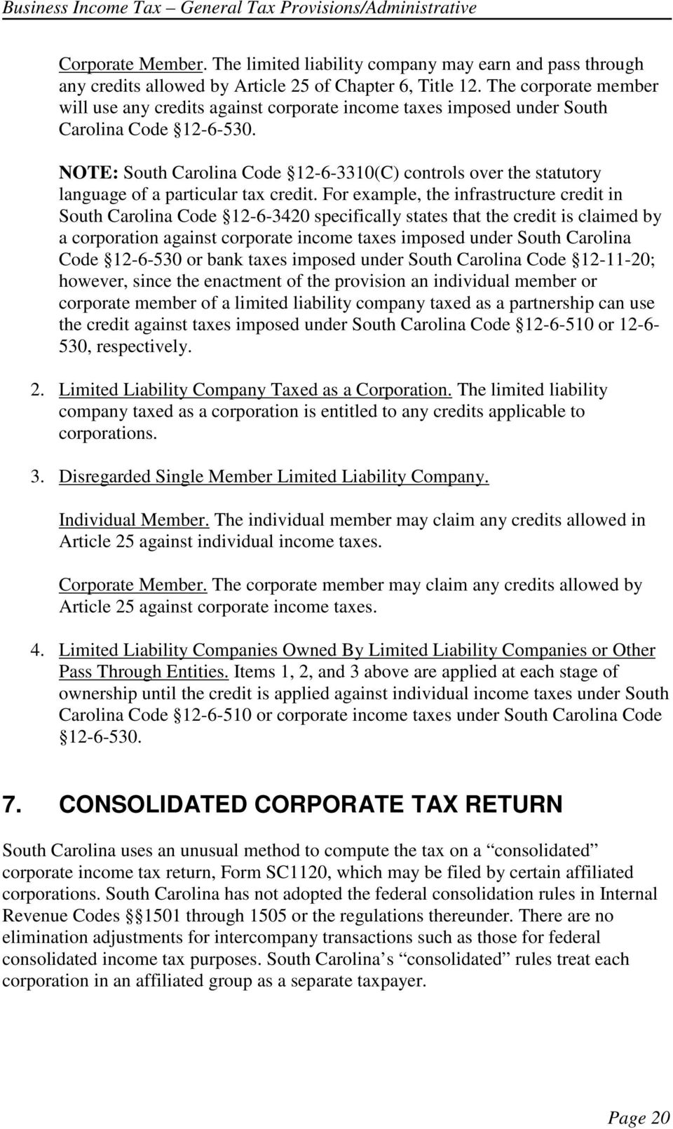 NOTE: South Carolina Code 12-6-3310(C) controls over the statutory language of a particular tax credit.