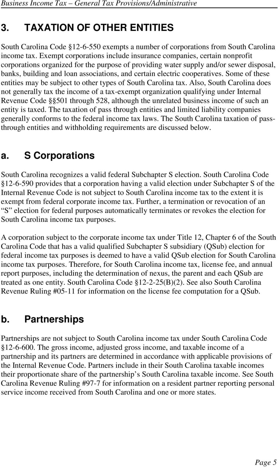 certain electric cooperatives. Some of these entities may be subject to other types of South Carolina tax.