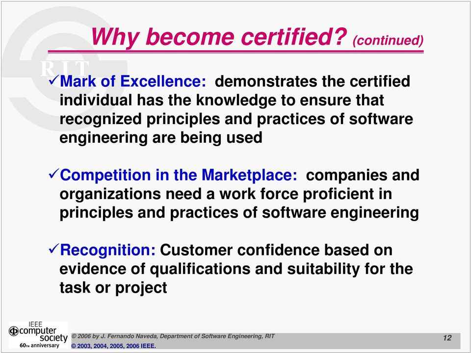 recognized principles and practices of software engineering are being used Competition in the Marketplace: