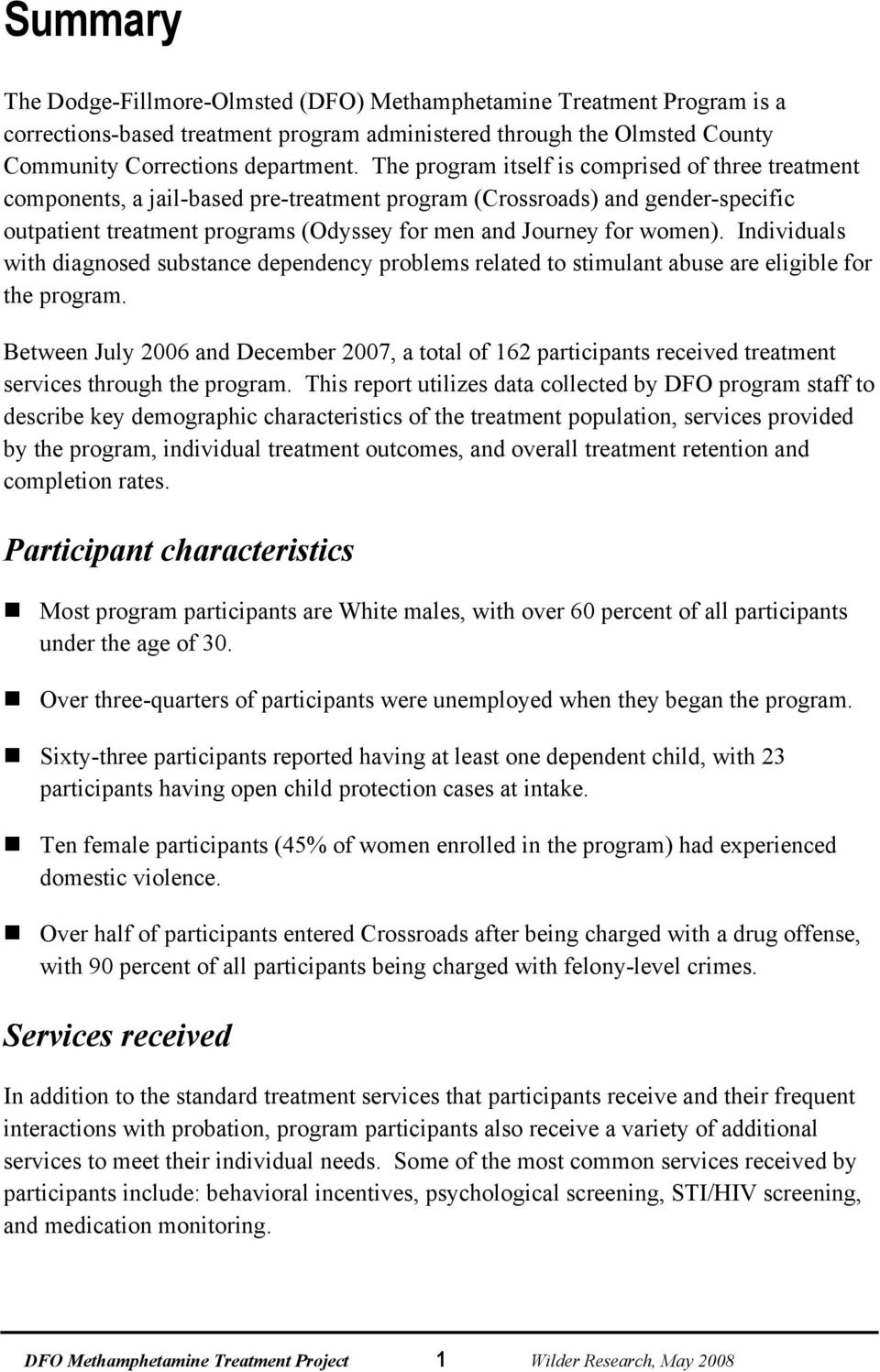 women). Individuals with diagnosed substance dependency problems related to stimulant abuse are eligible for the program.