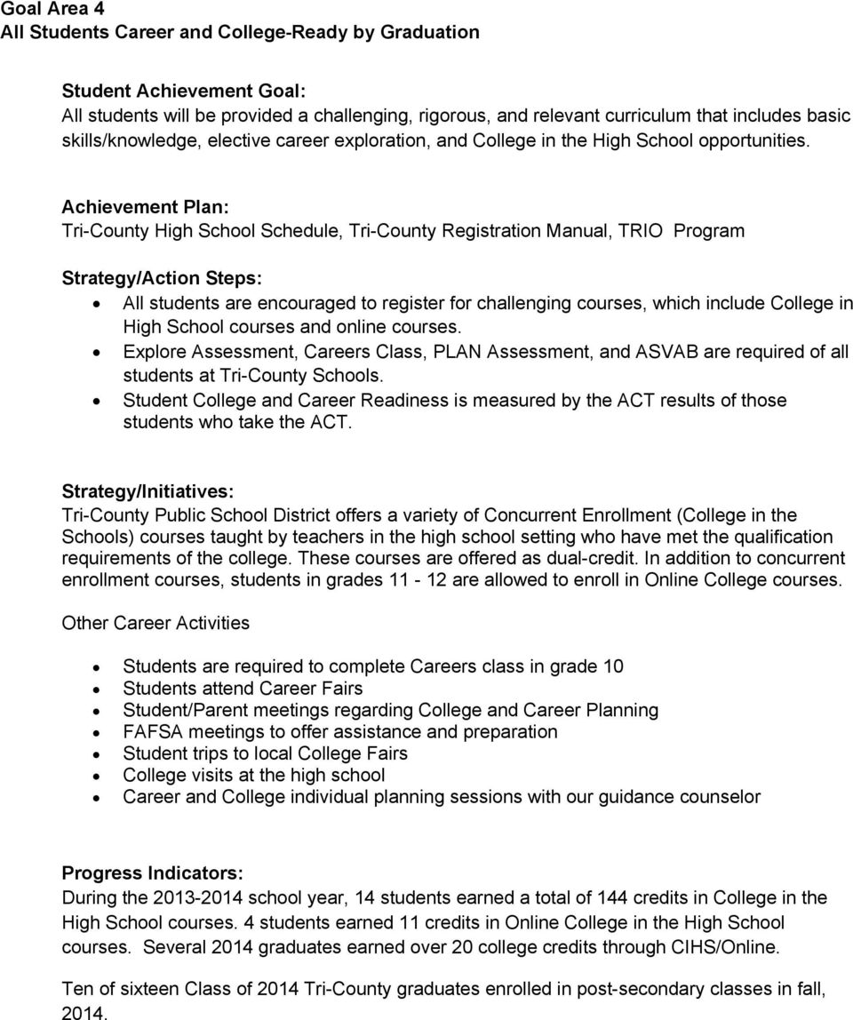 Tri-County High School Schedule, Tri-County Registration Manual, TRIO Program Strategy/Action Steps: All students are encouraged to register for challenging courses, which include College in High