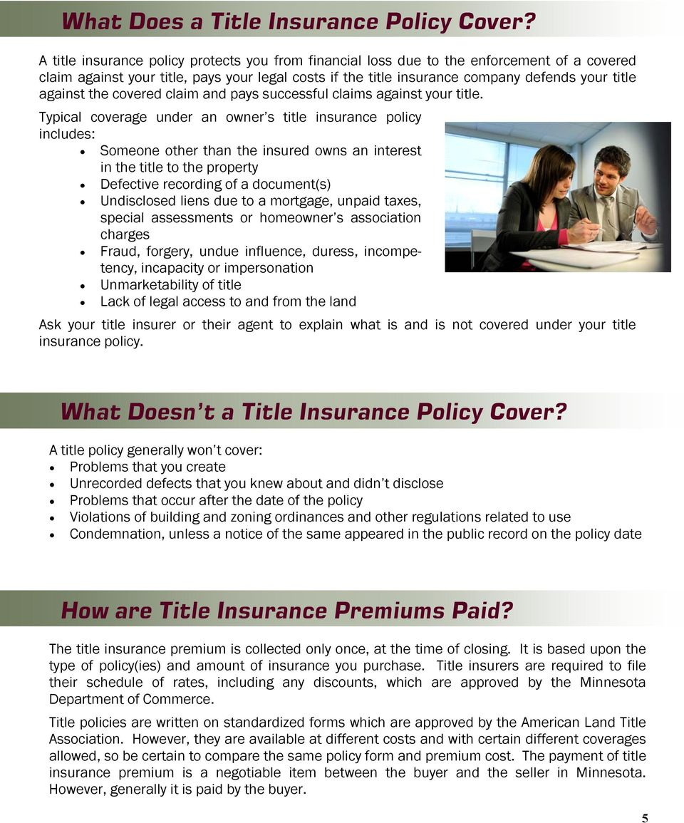 the covered claim and pays successful claims against your title.