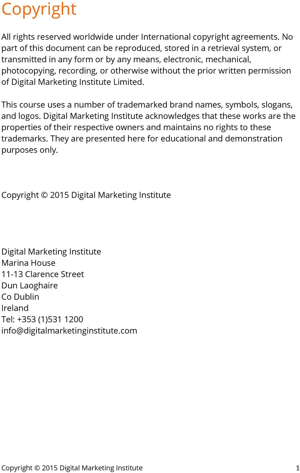 written permission of Digital Marketing Institute Limited. This course uses a number of trademarked brand names, symbols, slogans, and logos.