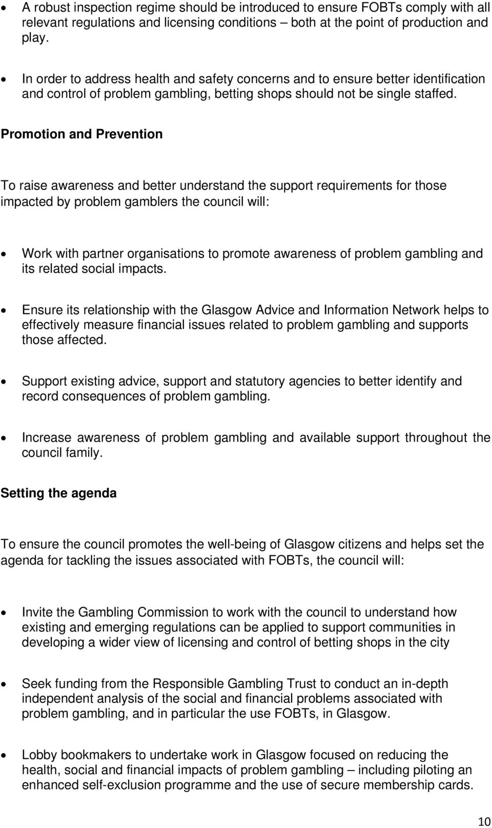 Promotion and Prevention To raise awareness and better understand the support requirements for those impacted by problem gamblers the council will: Work with partner organisations to promote