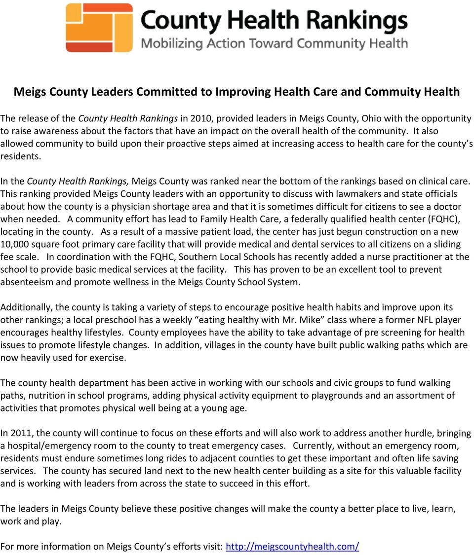 It also allowed community to build upon their proactive steps aimed at increasing access to health care for the county s residents.