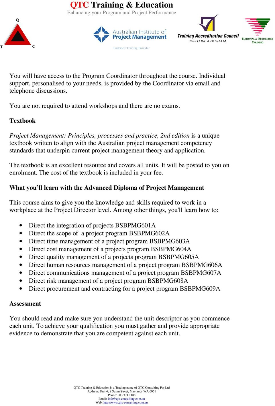Textbook Project Management: Principles, processes and practice, 2nd edition is a unique textbook written to align with the Australian project management competency standards that underpin current
