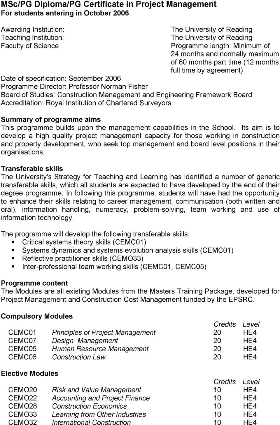 Norman Fisher Board of Studies: Construction Management and Engineering Framework Board Accreditation: Royal Institution of Chartered Surveyors Summary of programme aims This programme builds upon