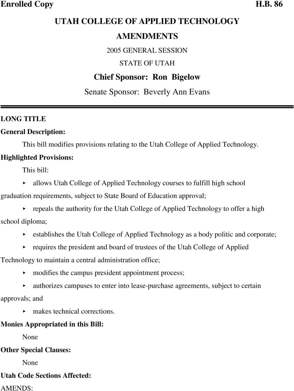 Highlighted Provisions: This bill: < allows Utah College of Applied Technology courses to fulfill high school graduation requirements, subject to State Board of Education approval; < repeals the
