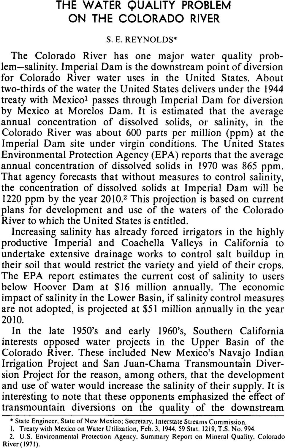 About two-thirds of the water the United States delivers under the 1944 treaty with Mexico' passes through Imperial Dam for diversion by Mexico at Morelos Dam.