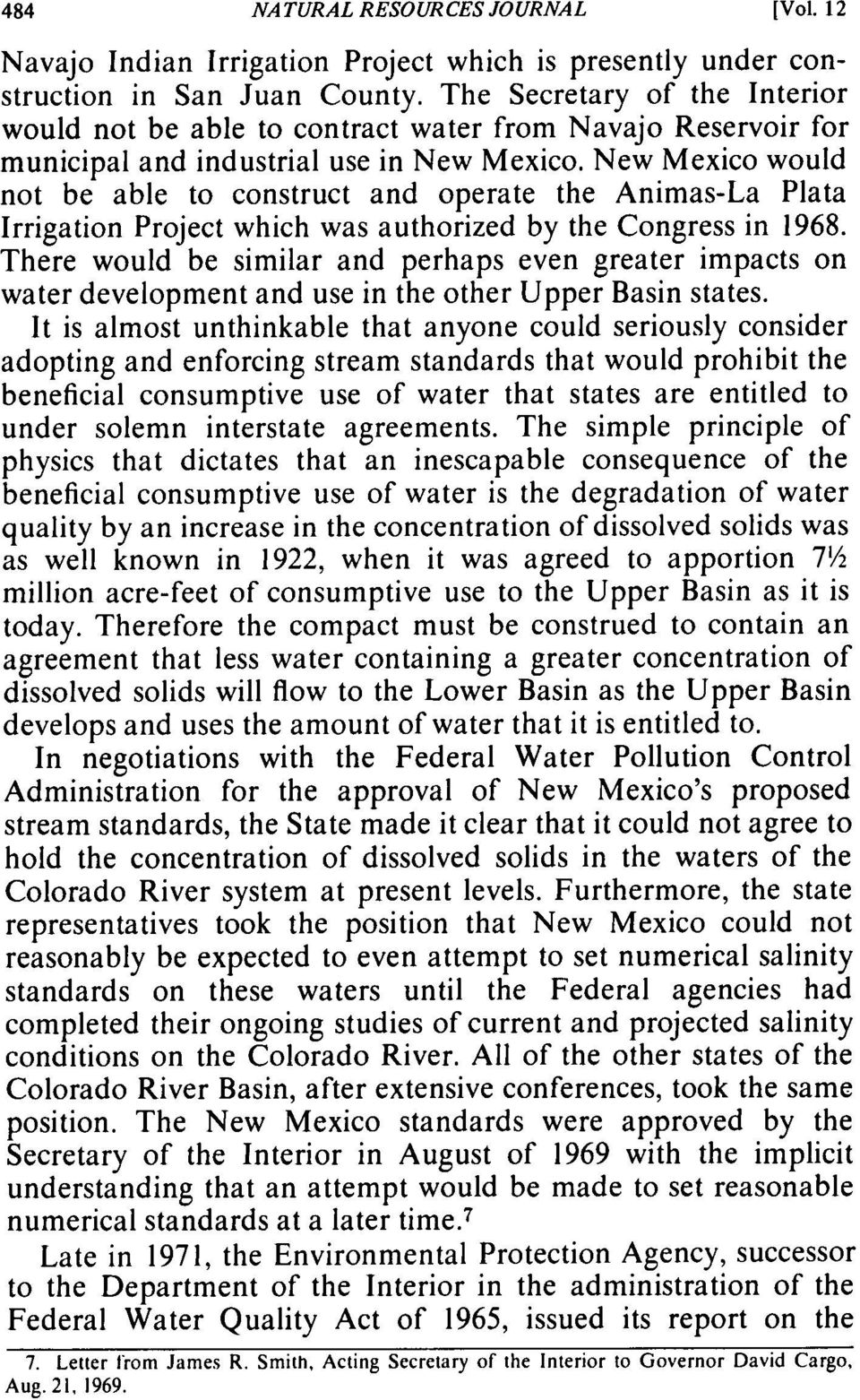 New Mexico would not be able to construct and operate the Animas-La Plata Irrigation Project which was authorized by the Congress in 1968.